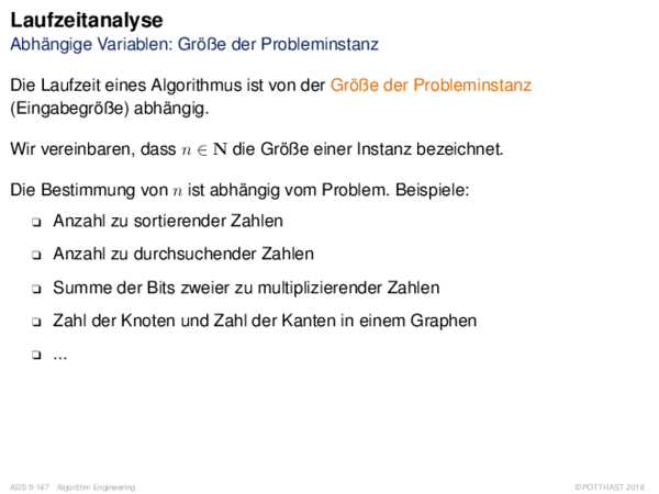 Laufzeitanalyse Abhängige Variablen: Größe der Probleminstanz
