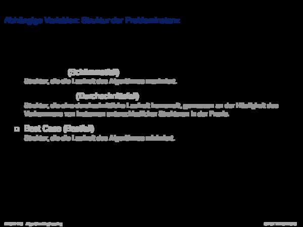 Laufzeitanalyse Abhängige Variablen: Struktur der Probleminstanz