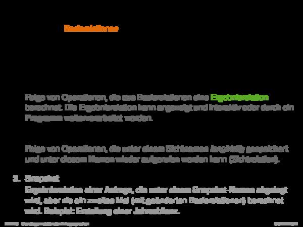 Anfragen und Änderungen Ausgangspunkt: Basisrelationen, die in der Datenbank gespeichert sind.