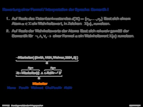 Anfragekalküle Bewertung einer Formel / Interpretation der Sprache: Semantik I