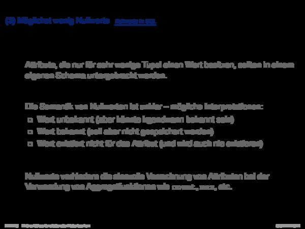Informelle Entwurfskriterien für Relationenschemata Ziel III: Möglichst wenig Nullwerte