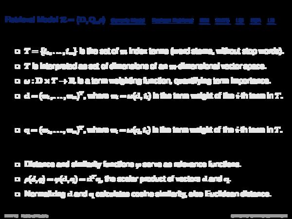 Vector Space Model Retrieval Model R = hD, Q, ρi
