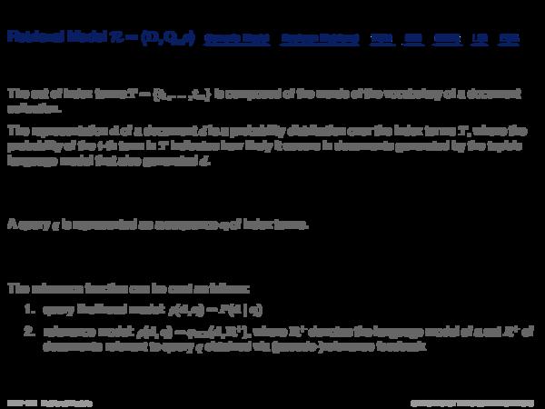 Language Models Retrieval Model R = hD, Q, ρi