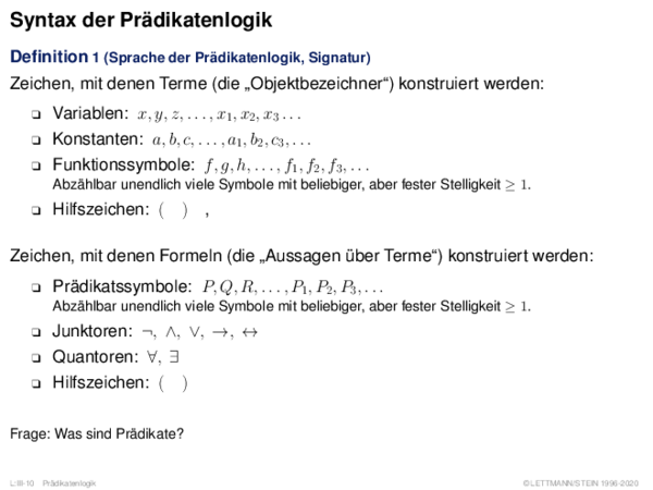Syntax der Prädikatenlogik Definition 1 (Sprache der Prädikatenlogik, Signatur)