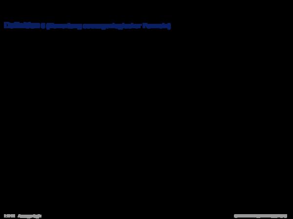 Semantik der Aussagenlogik Definition 6 (Bewertung aussagenlogischer Formeln)