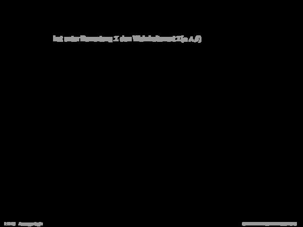 Semantik der Aussagenlogik Beispiele für Formeln aus Aussagenlogik und Algebra: