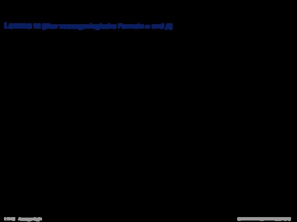 Eigenschaften des Folgerungsbegriffs Lemma 12 (über aussagenlogische Formeln α und β)