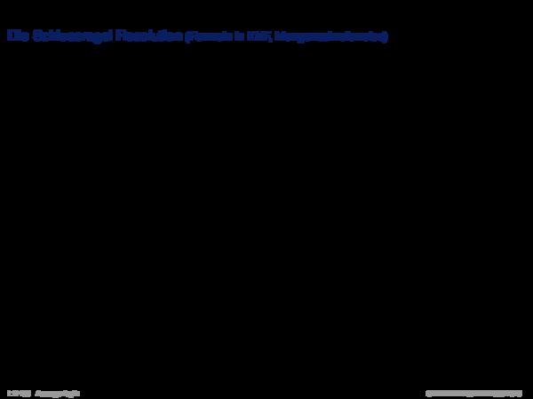 Syntaktische Schlussfolgerungsverfahren Die Schlussregel Resolution (Formeln in KNF, Mengenschreibweise)