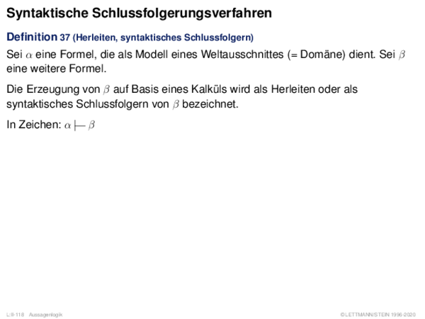 Syntaktische Schlussfolgerungsverfahren Definition 26 (Herleiten, syntaktisches Schlussfolgern)
