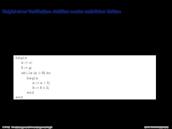 Verifikation mit dem Hoare-Kalkül Beipiel einer Verifikation: Addition zweier natürlicher Zahlen