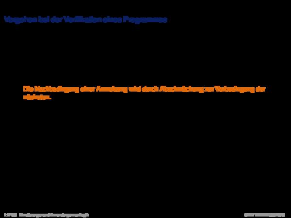 Hoare-Regeln und partielle Korrektheit Vorgehen bei der Verifikation eines Programmes