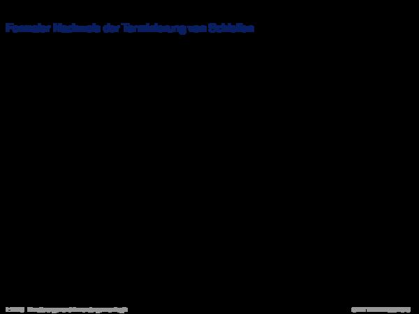 Terminierung Formaler Nachweis der Terminierung von Schleifen