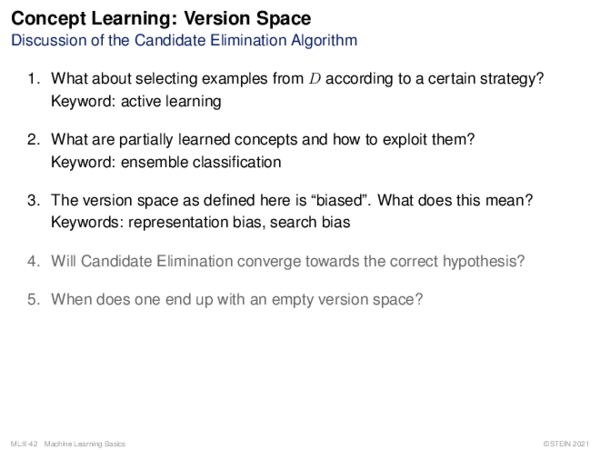 Concept Learning: Search in Version Space Question 2: Partially Learned Concepts