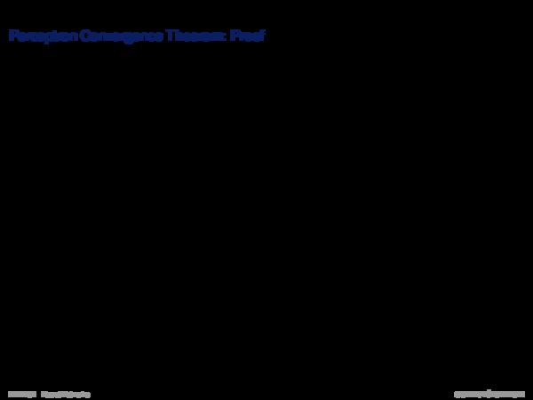 Perceptron Learning Perceptron Convergence Theorem