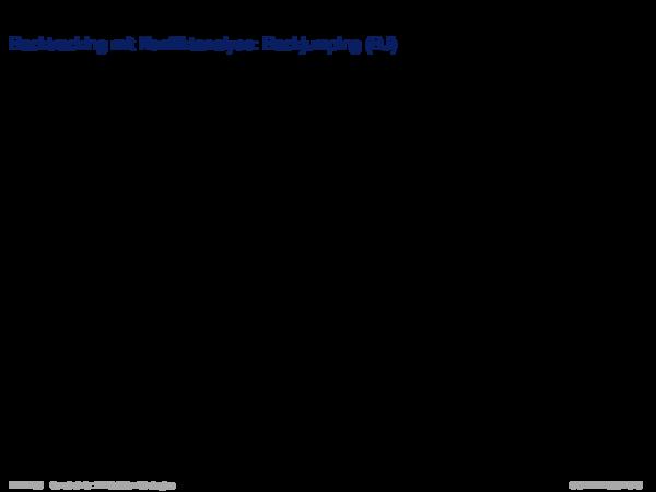 Backtracking-basierte Verfahren Backtracking mit Konfliktanalyse: Backjumping (BJ)
