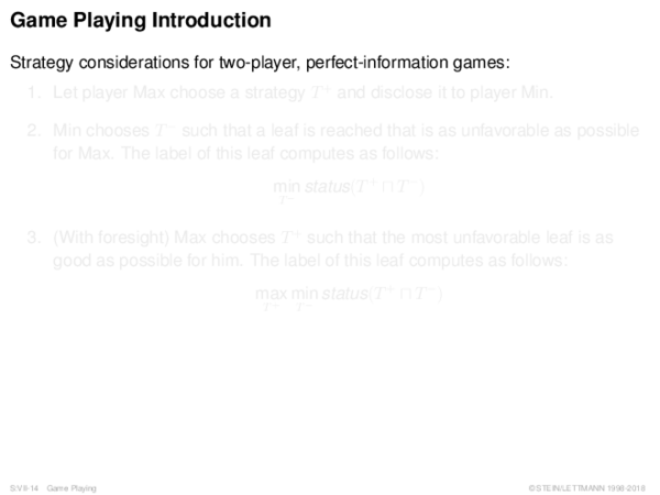Game Playing Introduction Strategy considerations for two-player, perfect-information games: