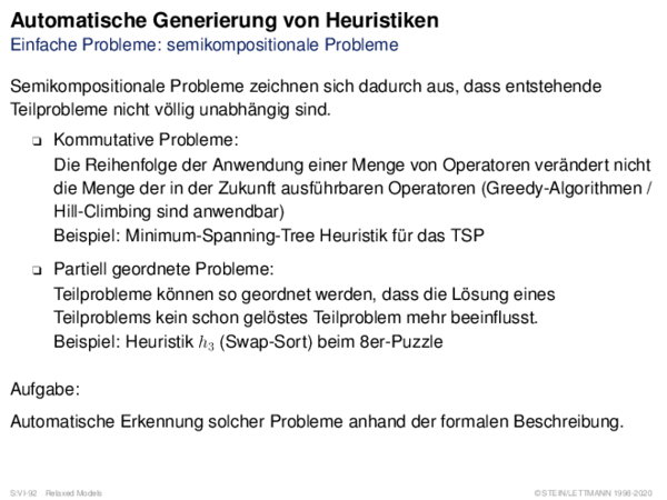 Automatische Generierung von Heuristiken Einfache Probleme: semikompositionale Probleme