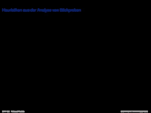 Probabilistische Heuristiken Heuristiken aus der Analyse von Stichproben